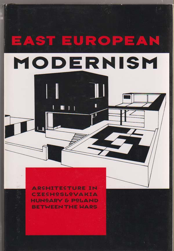 Image for East European Modernism  Architecture in Czechoslovakia, Hungary, and Poland Between the Wars