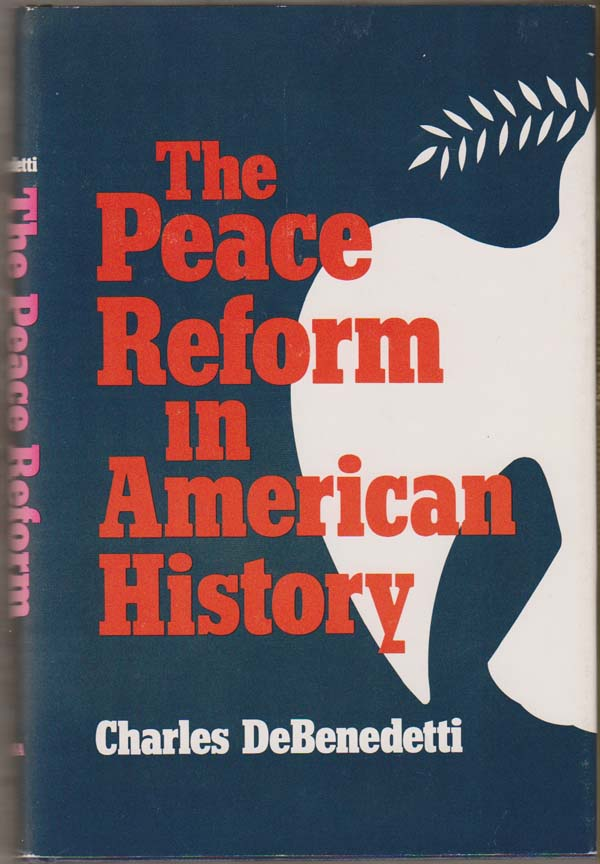 Peace Reform in American History, Debenedetti, Charles