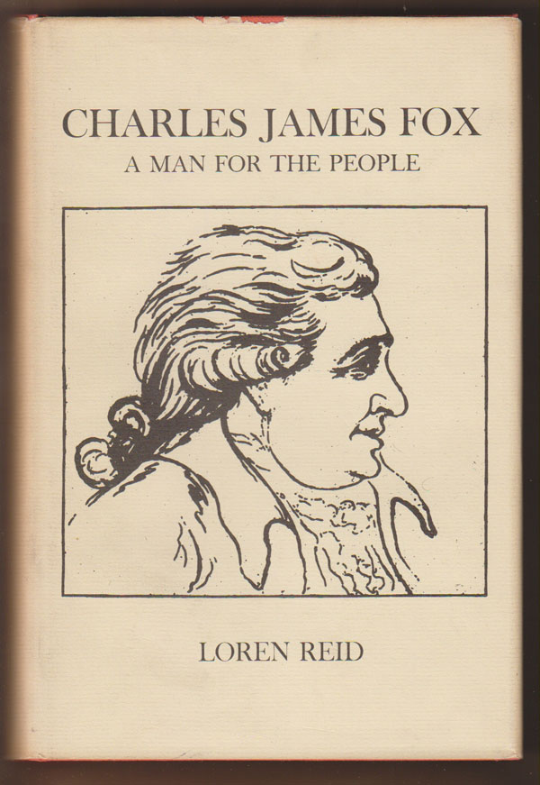 Charles James Fox: a Man for the People, Reid, Loren Dudley