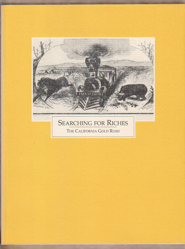Searching for Riches: the California Gold Rush, Byrd, Cecil K.