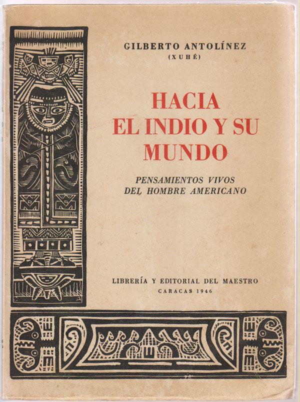 Image for Hacia El Indio Y Su Mundo - Pensamientos Vivos Del Hombre Americano - Etnologia, Mitologa, Folklore