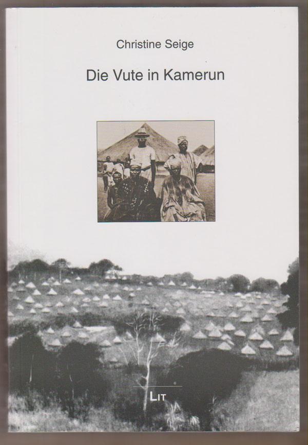 Image for Die Vute in Kamerun. Vernderungen in Der Gesellschaft Der Vute Unter Dem Einfluss Der Fulbe-Herrschaft in Sdadamaua in Der Zweiten Hlfte Des 19. Jahrhunderts