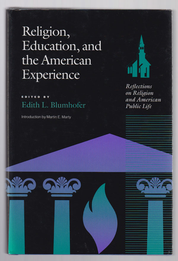 Image for Religion, Education and the American Experience:   Reflections on Religion and the American Public Life