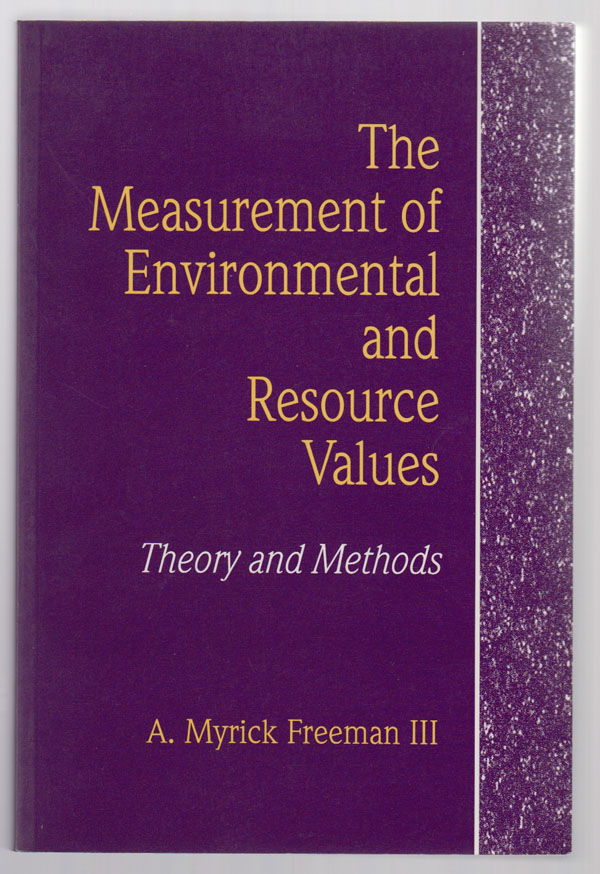 Image for The Measurement of Environmental and Resource Values: Theory and Methods