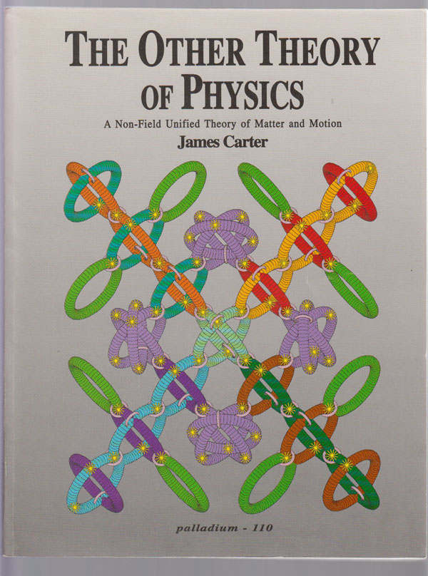 Image for The Other Theory of Physics:    A Non-Field Unfied Theory of Matter and Motion