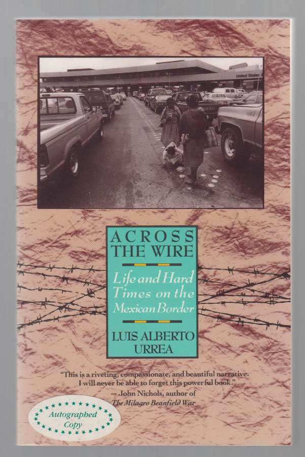 Image for Across the Wire  Life and Hard Times on the Mexican Border