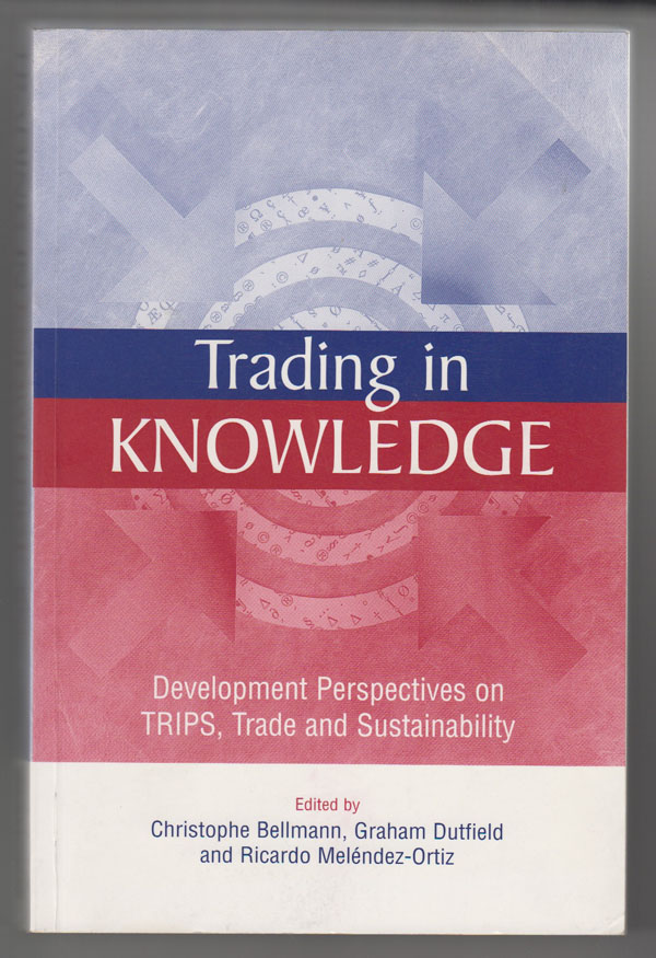 Image for Trading in Knowledge:   Development Perspectives on TRIPS, Trade and Sustainability