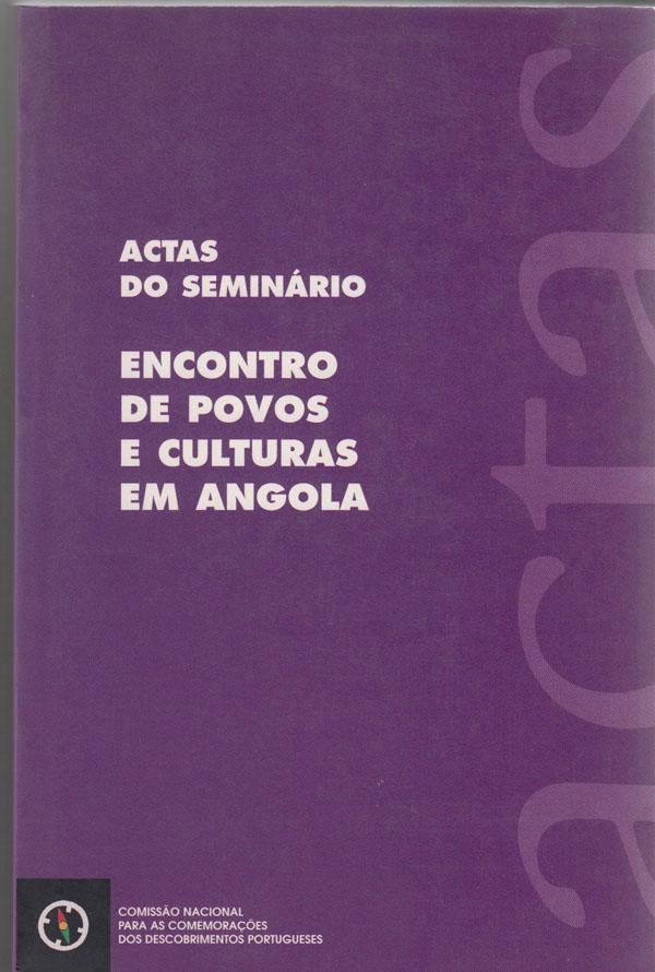 Image for Actas Do Seminario Encontro De Povos E Culturas Em Angola:   Luanda, 3 a 6 de abril de 1995
