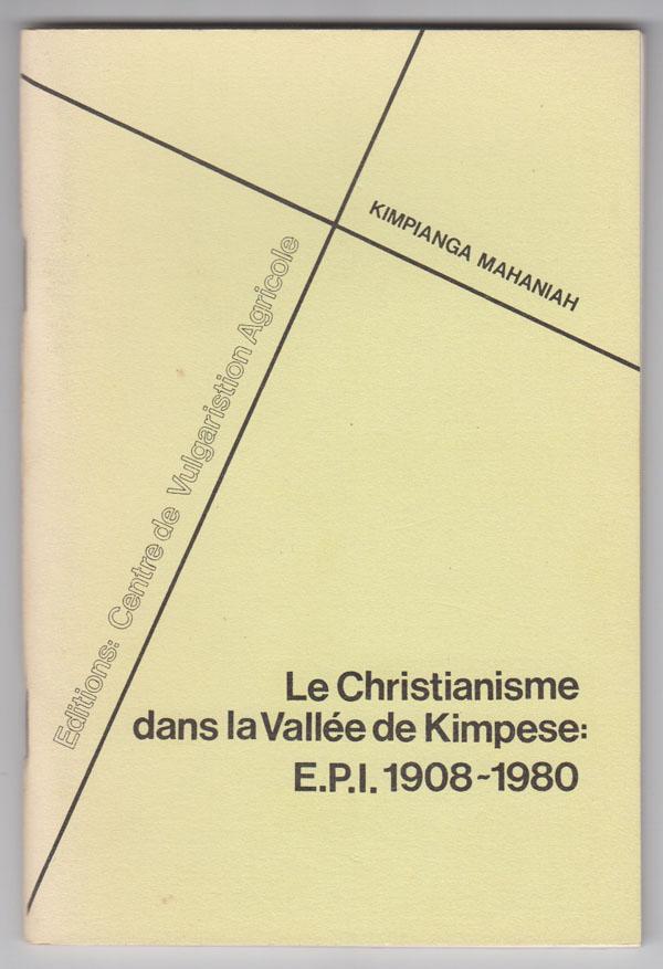 Image for Le Christianisme Dans La Vallee De Kimpese: E. P. I. 1908-1980