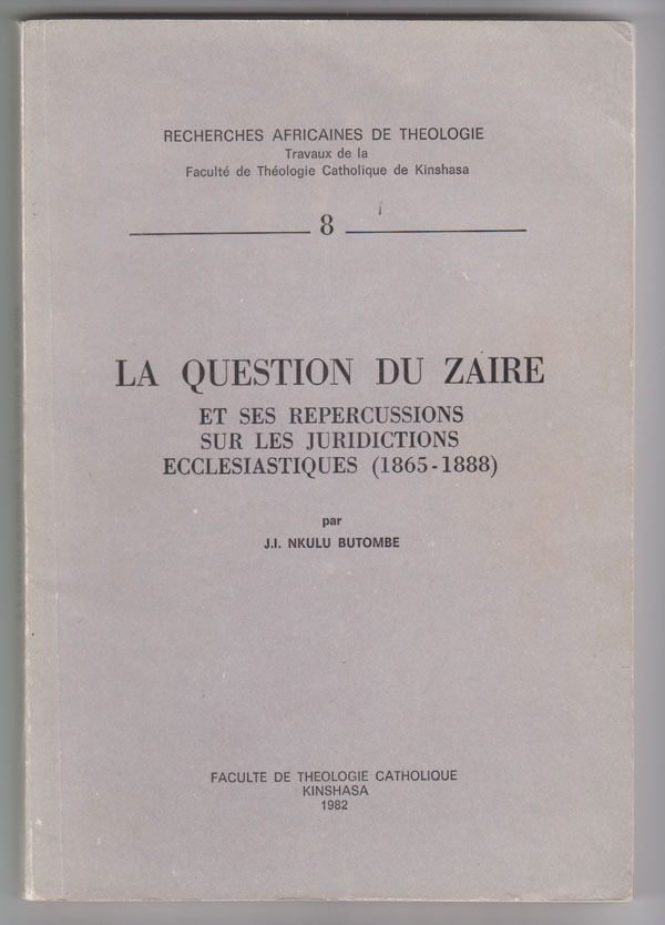 Image for La Question Du Zaire Et Ses Repercussions Sur Les Juridictions Ecclesiastiques (1865-1888) (French Edition) [A Matter Concerning Zaire and its Impact on the Ecclesiastical Courts]