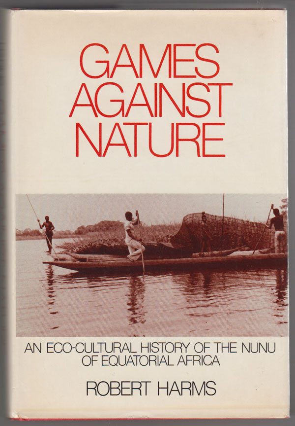 Image for Games against Nature  An Eco-Cultural History of the Nunu of Equatorial Africa