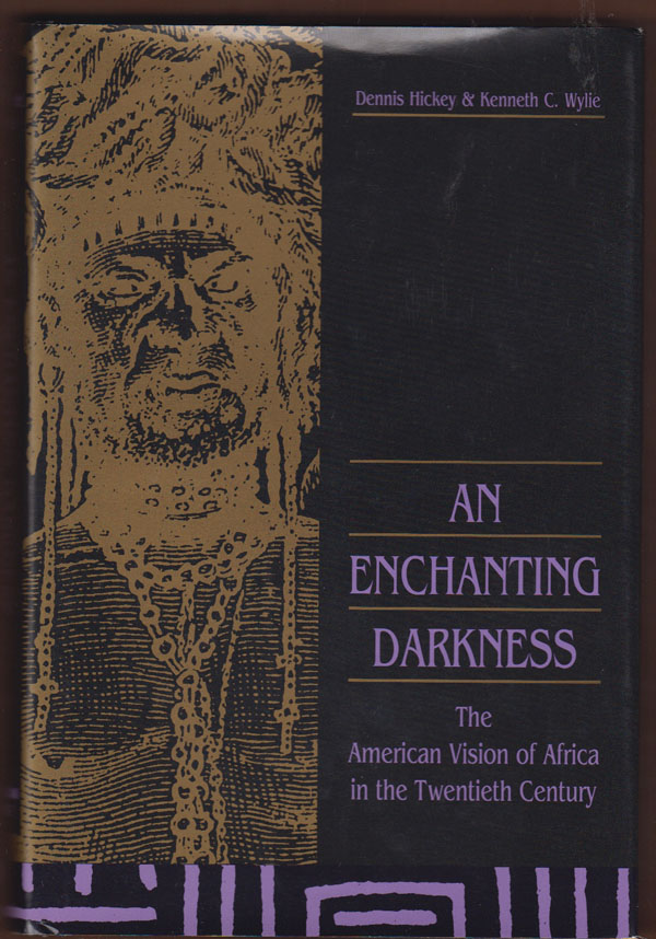 Image for An Enchanting Darkness:   The American Vision of Africa in the Twentieth Century