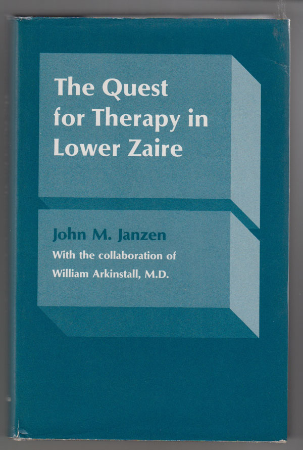 The Quest for Therapy in Lower Zaire, Janzen, John M. &  Charles Leslie &  William Arkinstall
