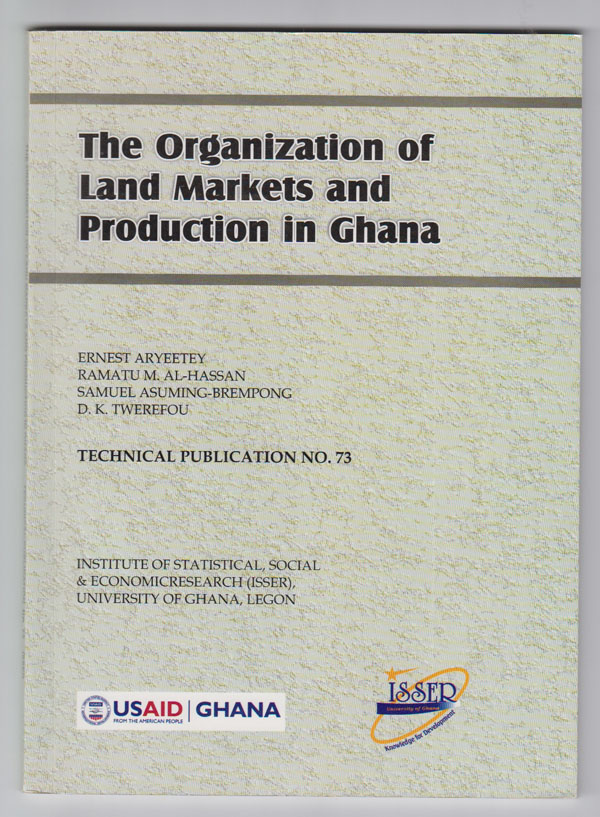 The Organization of Land Markets and Production in Ghana:  Technical Publication No. 73, Aryeetey, Ernest, et al