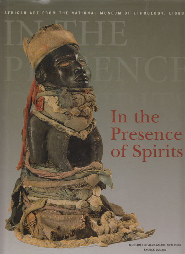 Image for In the Presence of Spirits  African Art from The National Museum Of Ethnology, Lisbon