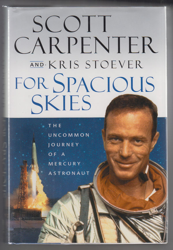 Image for For Spacious Skies  The Uncommon Journey of a Mercury Astronaut