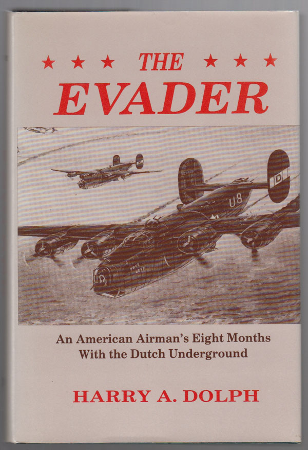 Image for The Evader:  An American Airman's Eight Months with the Dutch Underground