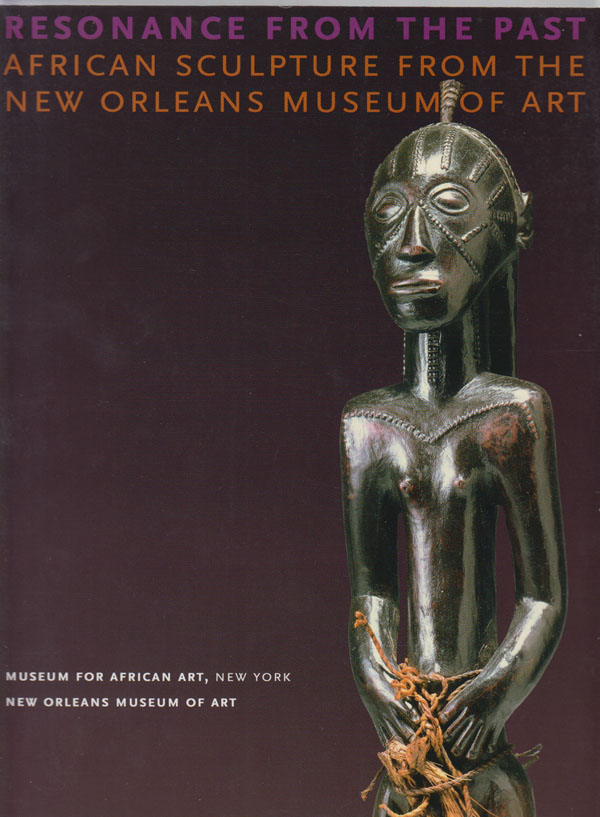 Image for Resonance from the Past: African Sculpture from the New Orleans Museum of Art
