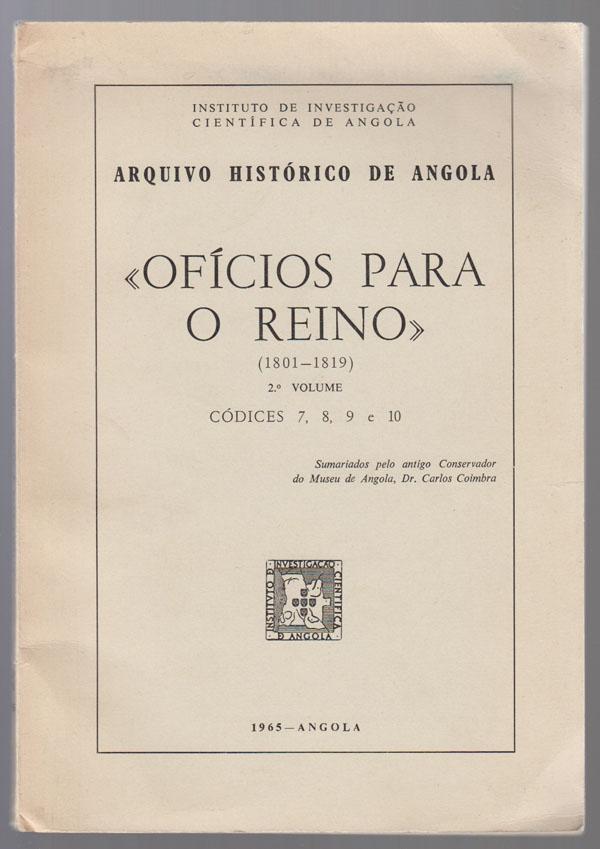 """Image for """"Oficios Para O Reino"""" 2. O Volume. Codices 7, 8, 9 E 10. 1801-1819"""