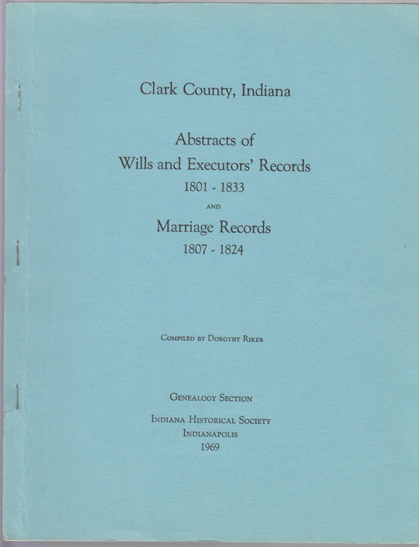 Image for Clark County, Indiana:  Abstracts of Wills and Executors' Records, 1801-1833, and Marriage Records, 1807-1824
