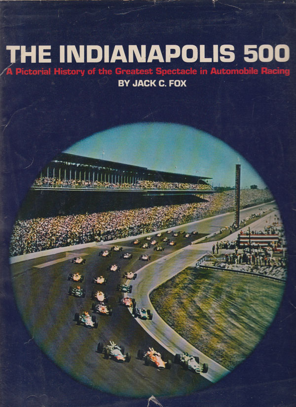 Image for The Indianapolis 500. A Pictorial History of the Greatest Spectacle in Automobile Racing.