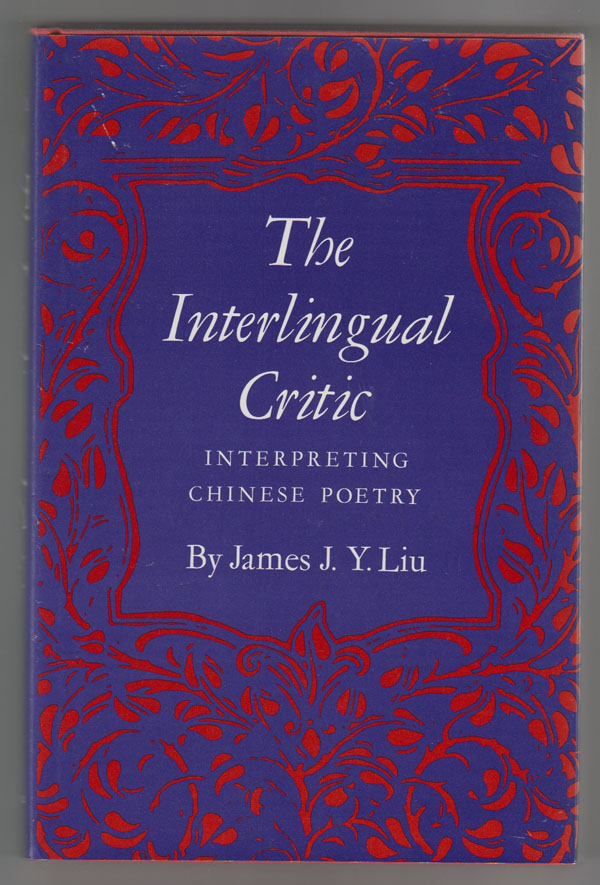 Image for The Interlingual Critic:   Interpreting Chinese Poetry