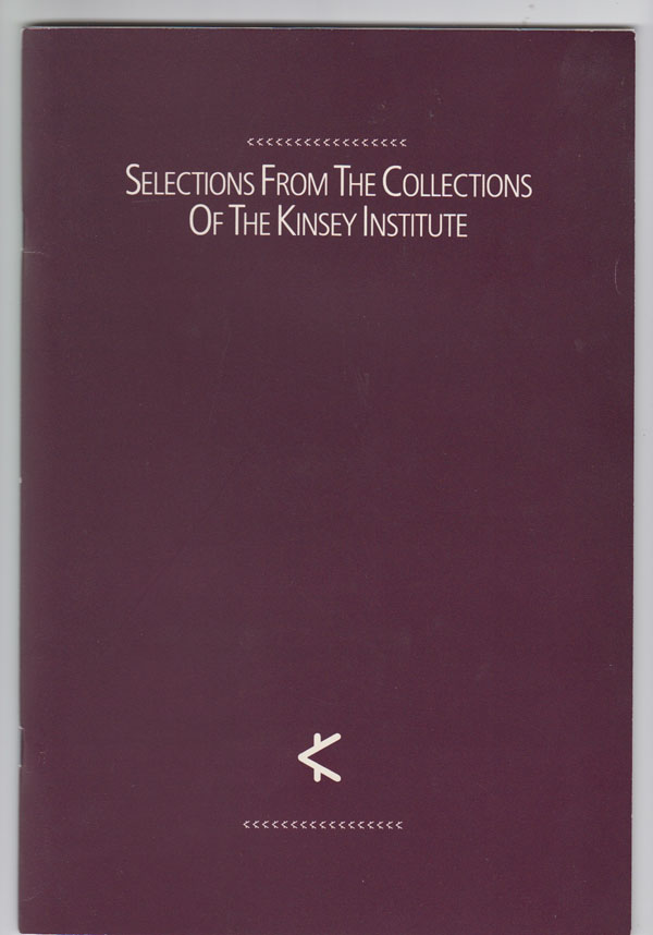 Image for Selections from the Collections of the Kinsey Institute November 29, 1990 to May 30, 1991.