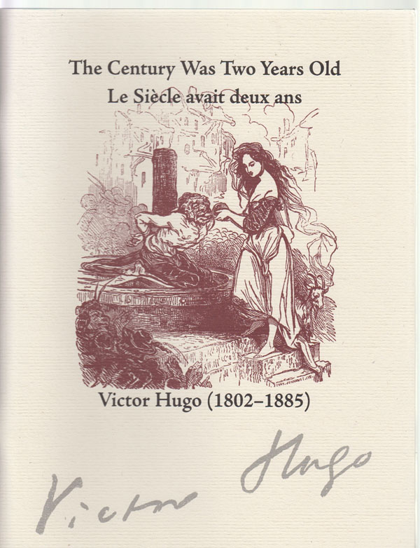 Image for The Century Was Two Years Old  Le Siecle Avait Deux Ans: Victor Hugo, 1802-1885