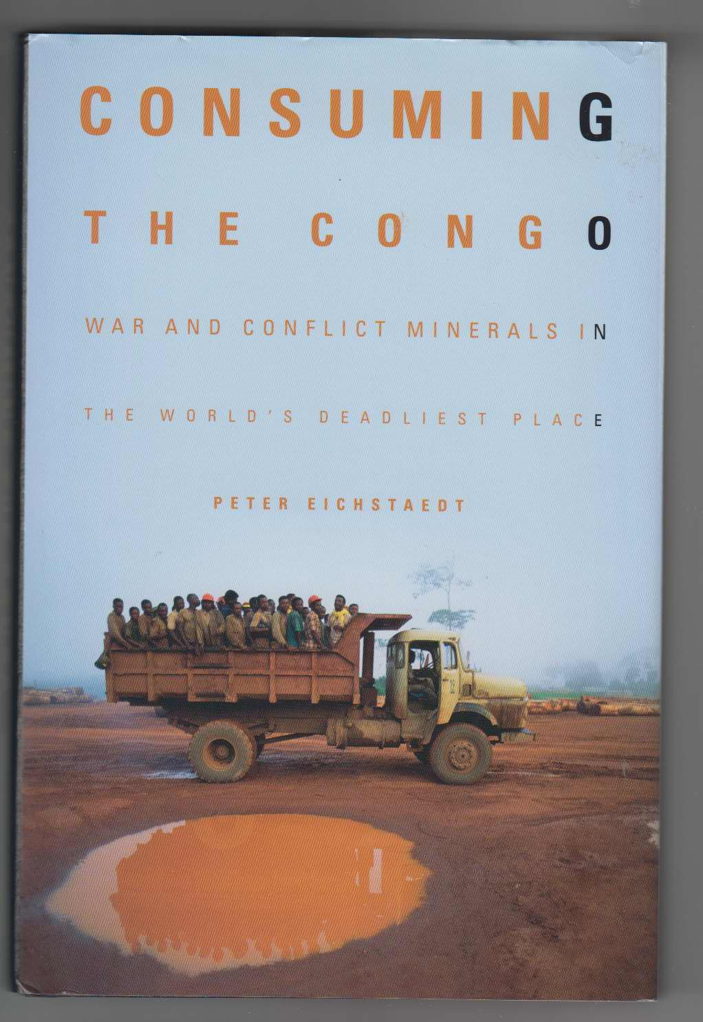 Image for Consuming the Congo:   War and Conflict Minerals in the World's Deadliest Place
