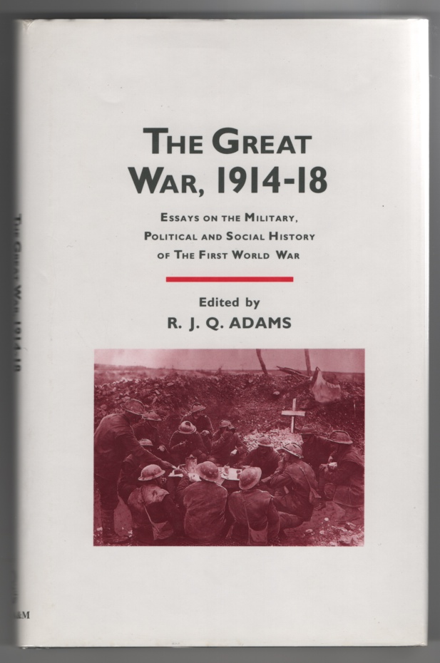 Image for The Great War, 1914-1918  Essays on the Military, Political and Social History of the First World War