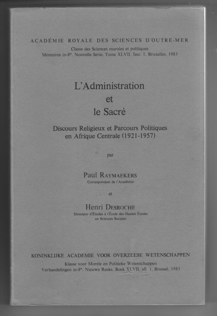 Image for L'Administration et le Sacre  Discours Religieux et Parcours Politiques en Afrique Centrale 1921-1957