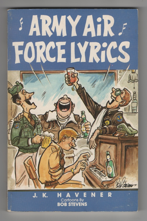 Image for Army Air Force Lyrics: a Collection of Ww II U. S. Army Air Force Marching Songs, Poems, and Parodies to Popular Songs of the Period and the Past
