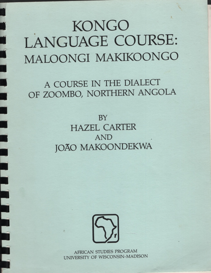 Image for Kongo Language Course  Maloongi Makikoongo : A Course in the Dialect of Zoombo, Northern Angola