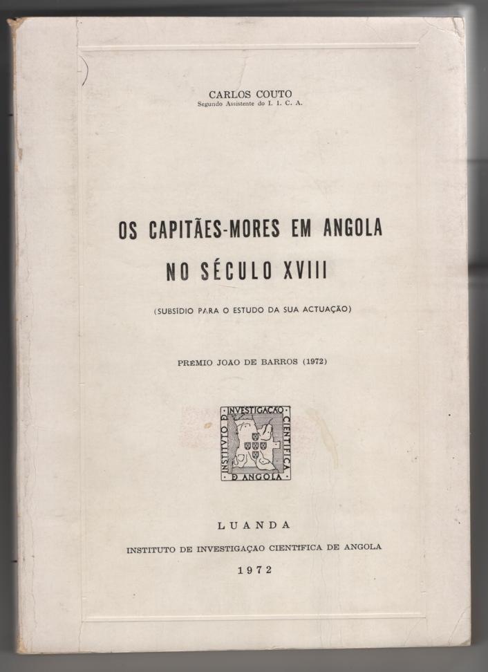 Image for Os Capitaes Mores em Angola no Seculo XVIII Subsidio Para O Estudo Da Sua Actuacao
