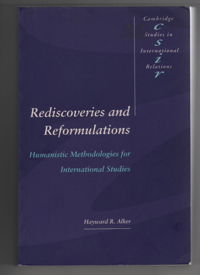 Image for Rediscoveries and Reformulations  Humanistic Methodologies for International Studies