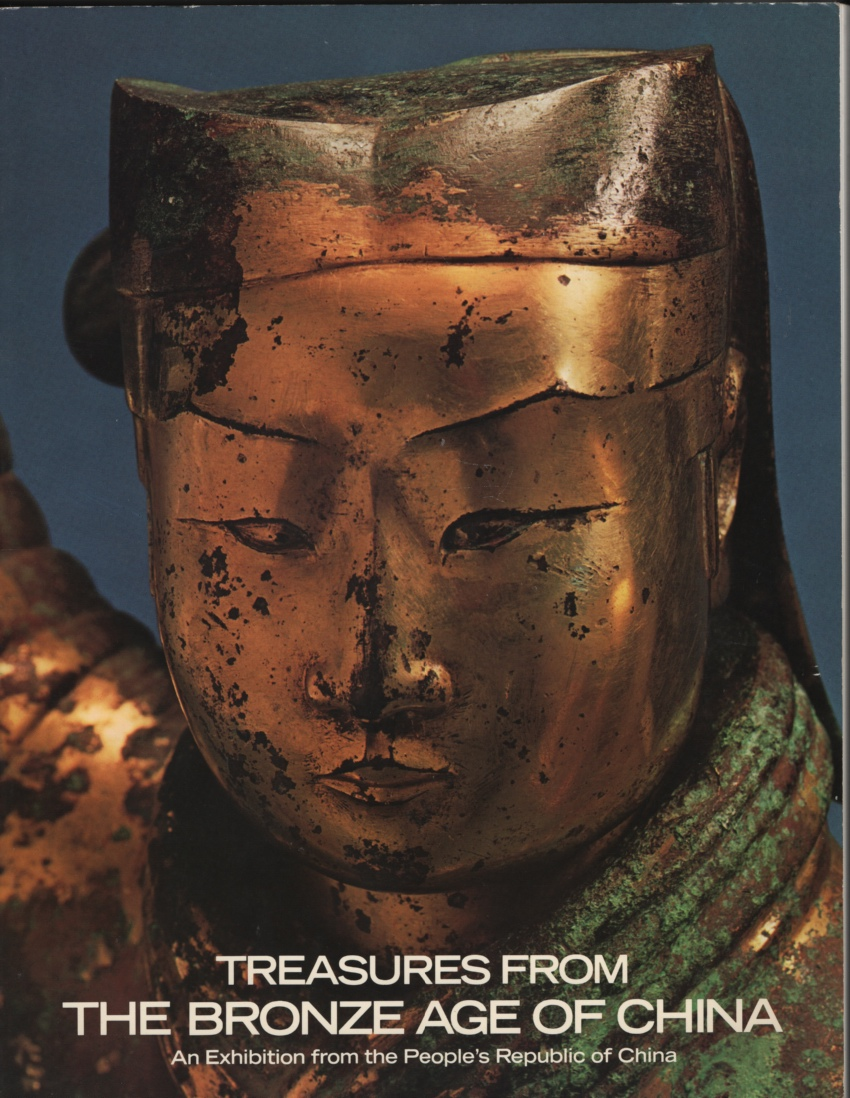 Image for treasures from the Bronze Age of China   An Exhibiton from the People's Republic of China