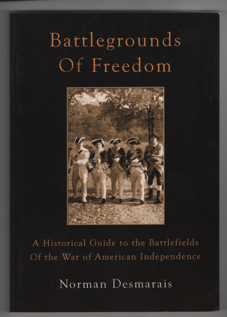 Image for Battlegrounds of Freedom  A Historical Guide to the Battlefields of the War of American Independence