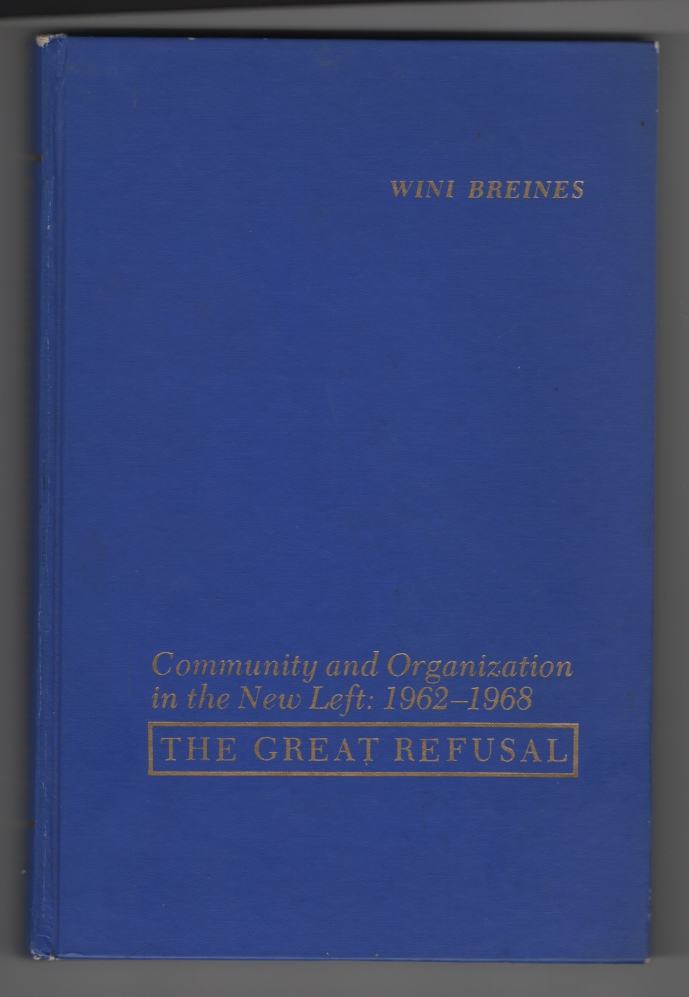 Image for Community and Organization in the New Left, 1962-1968 The Great Refusal