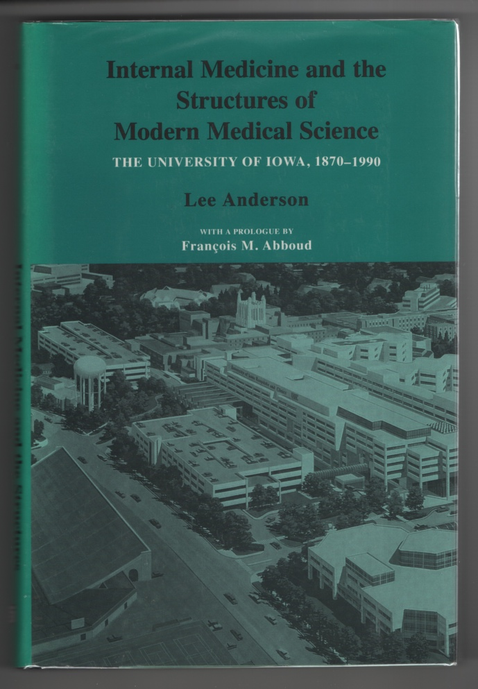 Image for Internal Medicine and the Structures of Modern Medical Science The University of Iowa, 1870-1990