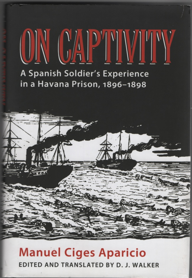 Image for On Captivity  A Spanish Soldier's Experience in a Havana Prison, 1896-1898