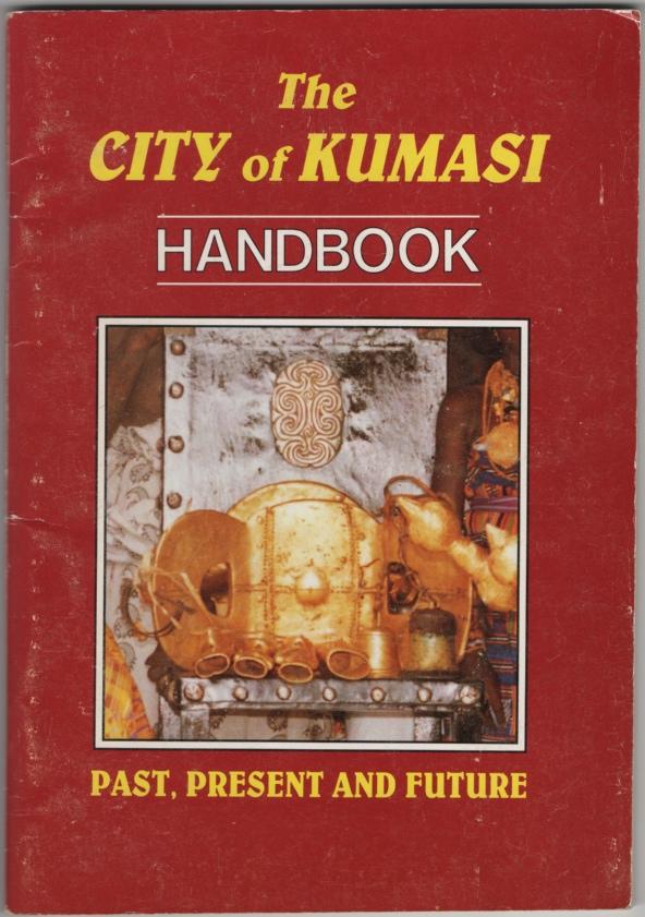 The City of Kumasi Handbook; Past, Present, and Future, Arhin, Kwame