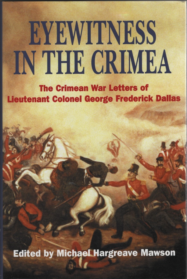 Image for Eyewitness in the Crimea  The Crimean War Letters of Lieutenant Colonel George Frederick Dallas