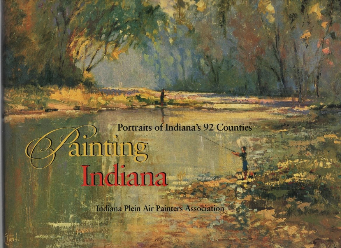 Image for Painting Indiana  Portraits of Indiana's 92 Counties
