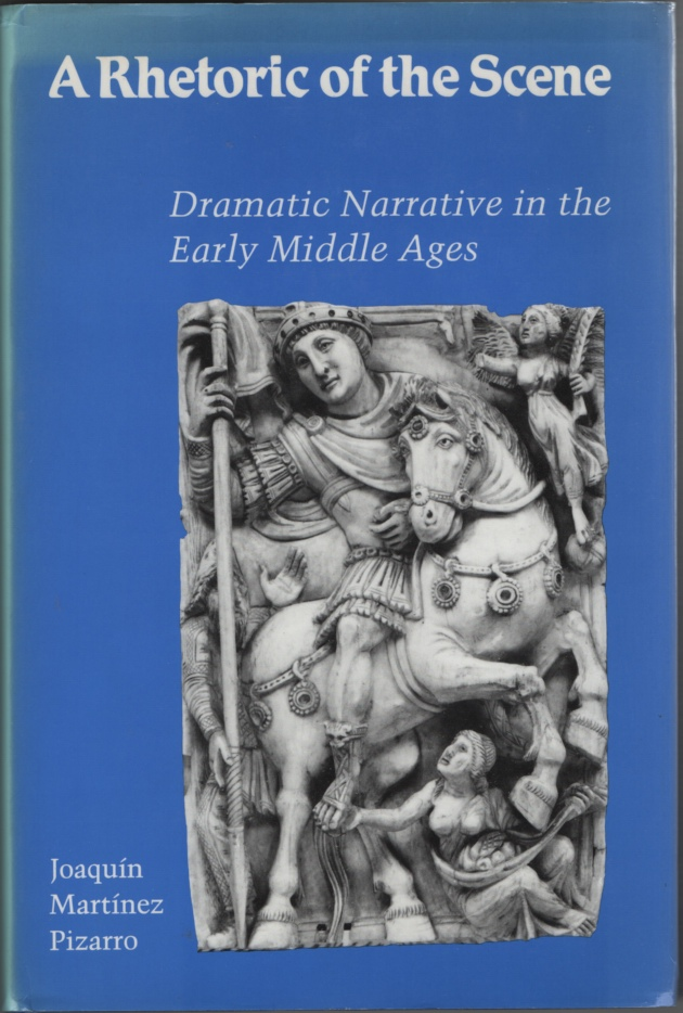 Image for A Rhetoric of the Scene  Dramatic Narrative in the Early Middle Ages