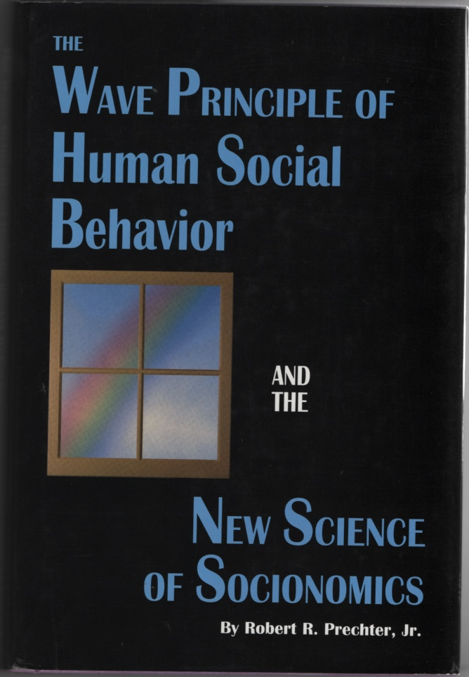 Image for The Wave Principle of Human Social Behavior and the New Science of Socionomics