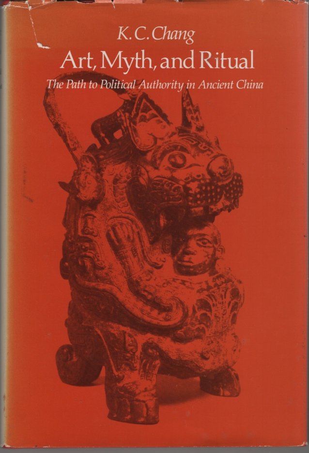 Image for Art, Myth and Ritual The Path to Political Authority in Ancient China