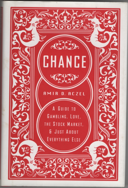 Image for Chance A Guide to Gambling, Love, the Stock Market, and Just about Everything Else
