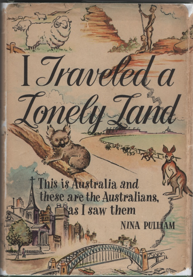 Image for I Traveled a Lonely Land; This is Australia and These Are the Australians As I Saw Them