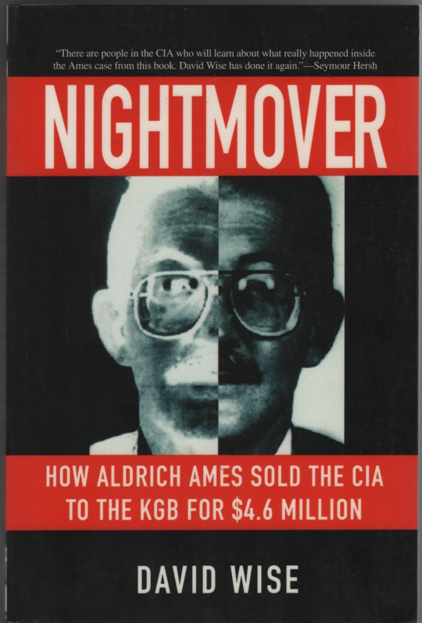 Image for Nightmover How Aldrich Ames Sold the CIA to the KGB for $4.6 Million