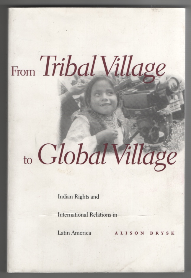 Image for From Tribal Village to Global Village Indian Rights and International Relations in Latin America